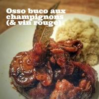 Recette: Osso bucco aux champignons (& vin rouge)