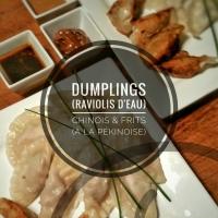 Dumplings (Raviolis d'eau) chinois & (frits) pékinois