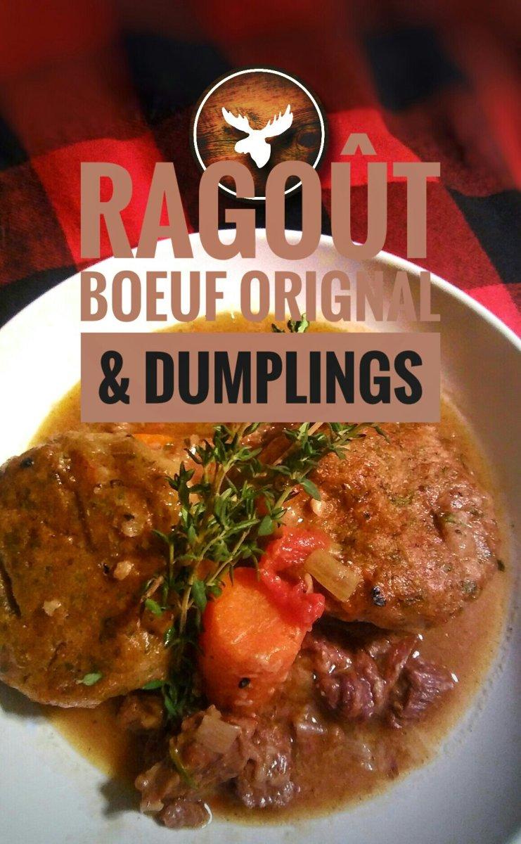 Ragoût de boeuf, orignal & dumplings: Se redonner une santé de boeuf avec panache...
