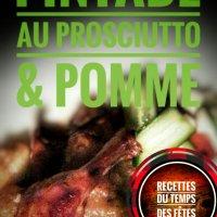 Pintade au prosciutto & pomme: Pour ce repas chic des fêtes...