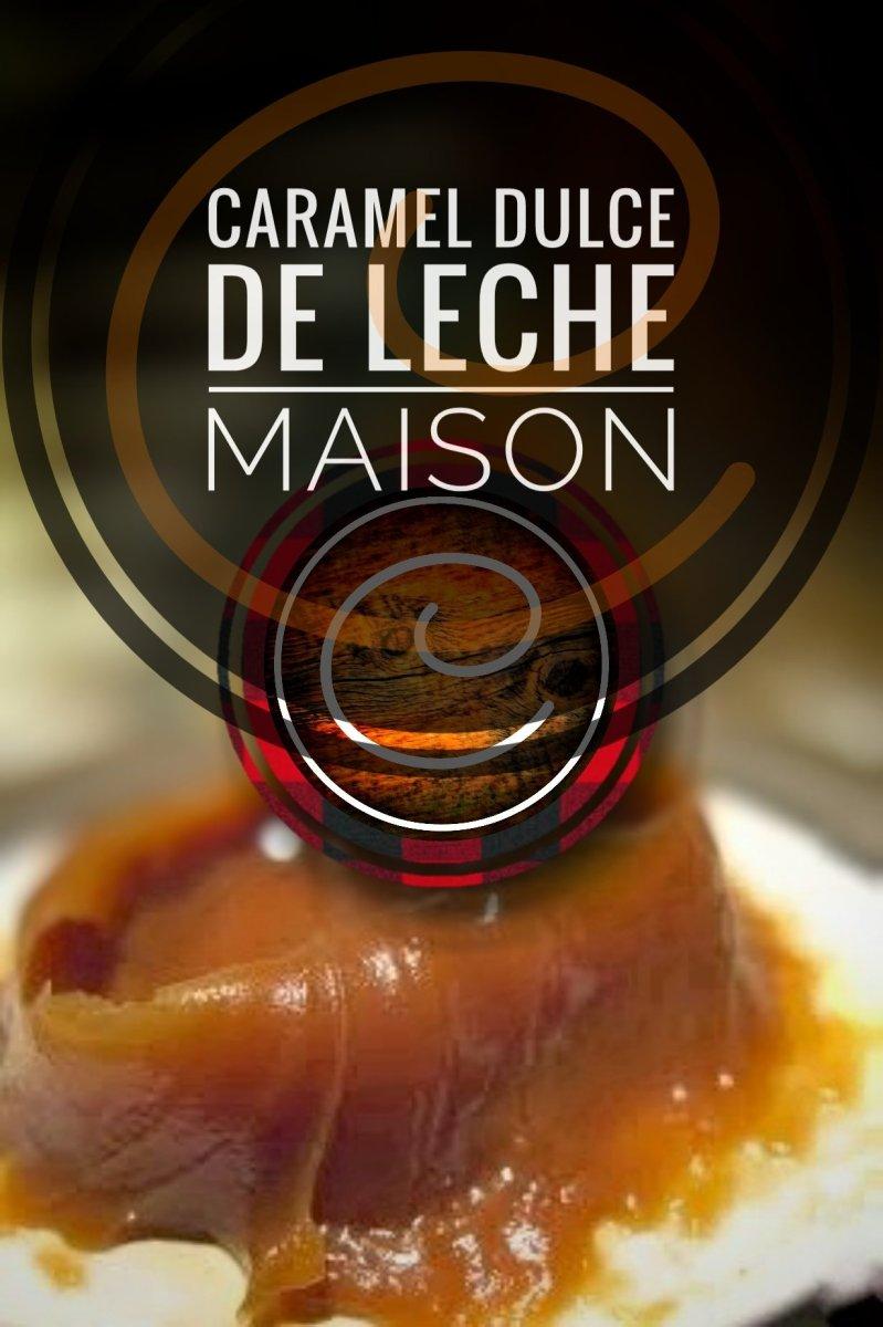 "Caramel Dulce de leche maison: Ce secret d'antan bien gardé ""Made in Québec""..."