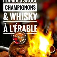 Mignons de porc flambés (sauce champignons & whisky à l'érable): Allumez le feu...