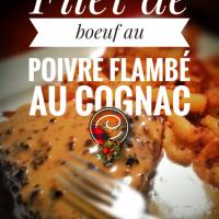 Filet de boeuf flambé au cognac & sa sauce au poivre: Festin chaleureux du temps des fêtes...